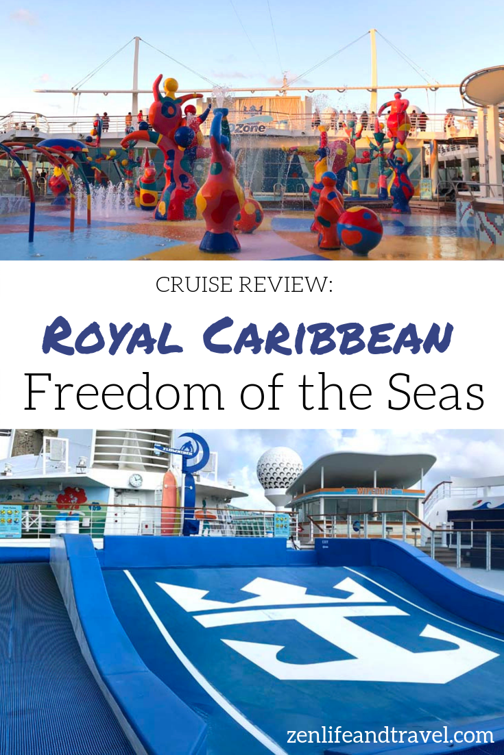 Royal Caribbean Freedom of The Seas Review – Zen Life and Travel